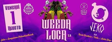 WEEDA LOCA 3.0 - Reggae Night @ Jeko - PalombinaBeach @rootsbrothers | Facebook | Jeko Beerchalet Ancona | Scoop.it