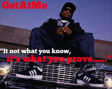 "GetAtMe Eric ""Eazy E"" Wright ""Its Not What you know....."" #NWA 