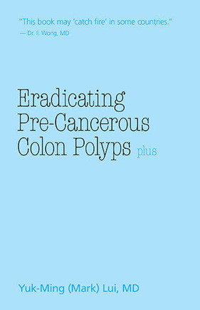 Eradicating Pre-Cancerous Colon Polyps Plus by Yuk-Ming (Mark ... | RHINOSINUSITIS & HAEMORRHOIDS | Scoop.it