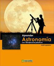 Aprender astronomía con 100 ejercicios prácticos - astronomo.org . | jose | Scoop.it