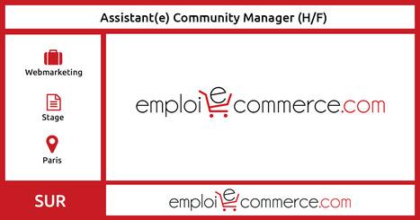 [Stage] Assistant(e) Community Manager (H/F) - Paris | Communauté du e-commerce | Scoop.it