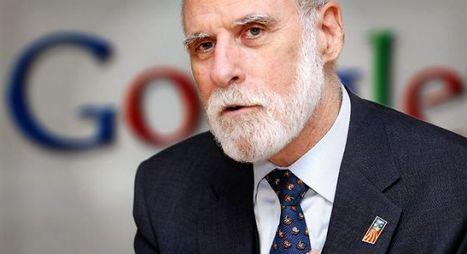 Vinton Cerf alerta de la amenaza que se cierne sobre Internet | WEBOLUTION! | Scoop.it