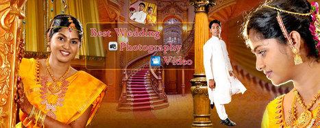 Indian Famous Creative Artistic Wedding Photographers Chennai | Professional Wedding Photographers Chennai | Scoop.it