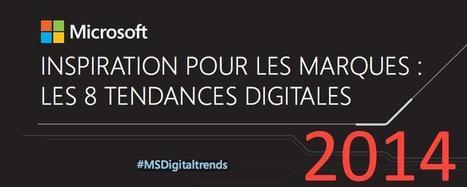 REGARDS SUR LE NUMERIQUE | Les 8 tendances numériques de l' année 2014 pour les marques | Digital & Strategy | Scoop.it