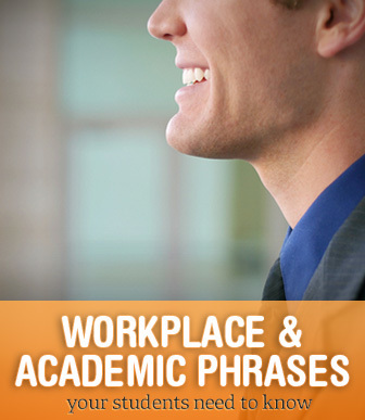 Workplace and Academic Phrases: What Your Students Need to Know | Favourites from the Busy Teacher | Scoop.it