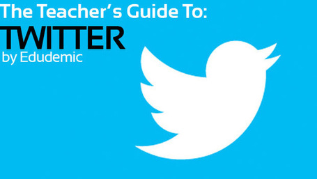 The Teacher's Guide To Twitter - Edudemic | EFL and ESL Techno Skills | Scoop.it