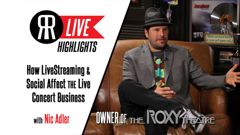 How LiveStreaming and Social Media Affect the Live Concert Biz with Nic Adler | Streaming Live Music | Scoop.it