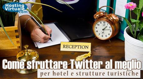 Come sfruttare Twitter al meglio per hotel e strutture turistiche | Twitter, Instagram e altri Social Media | Scoop.it
