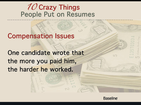 10 Crazy Things People Put on Resumes - Intelligence - News & Reviews - Baseline.com | personnel psychology | Scoop.it