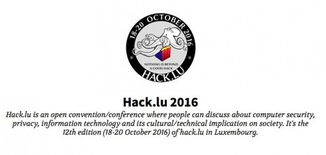 Hack.lu 2016 – Call for Papers now open | #Luxembourg #Europe #ICT #CyberSecurity #InfoSec | Luxembourg (Europe) | Scoop.it
