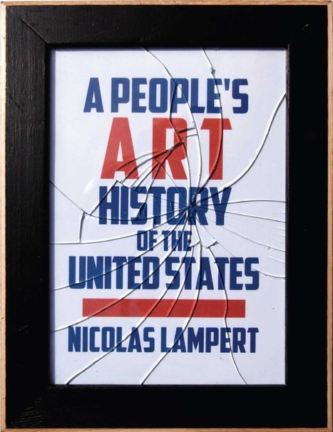 A People's Art History of the United States. 250 Years of Activist Art and Artists Working in Social Justice Movements | The Aesthetic Ground | Scoop.it