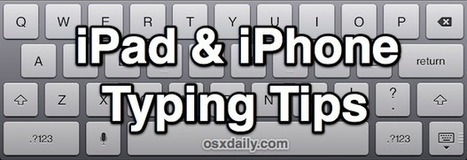 8 Typing Tips for iPad and iPhone That Everyone Should Know and Use | iPad for Teachers | Scoop.it