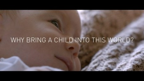 [Video] Why bring a child into this world? | The Alternative | Organic Farming | Scoop.it