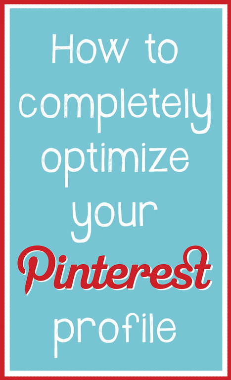 How to Completely Optimize your Pinterest Profile | Pinterest | Scoop.it