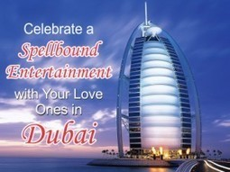 Celebrate a Spellbound Entertainment with Your Love Ones in Dubai | Removals | Scoop.it