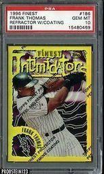 1996 Finest Refractor w/ Coating #186 Frank Thomas White Sox PSA 10 GEM MINT | The Hottest PSA 10 Sports Cards on eBay | Scoop.it