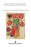 Nation et nations au Moyen Âge, Actes du XLIVe Congrès de la SHMESP | Monde médiéval | Scoop.it