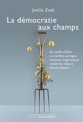 La démocratie aux champs - Joëlle Zask - La Découverte | Parution d'ouvrages | Scoop.it