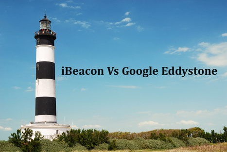 iBeacon Vs Eddystone: The creative war between the beacons | Mobile Application Development | Scoop.it