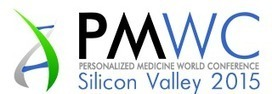 PMWC 2015 Silicon Valley - Program | Personalized Medicine World Conference 2015 #PMWCintl #PMWC15 | Scoop.it