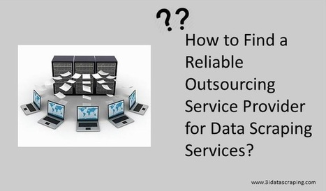 How to Get a Dependable and Reputed Data Scraping Service Provider   Web Data Scraping Services   Scoop.it