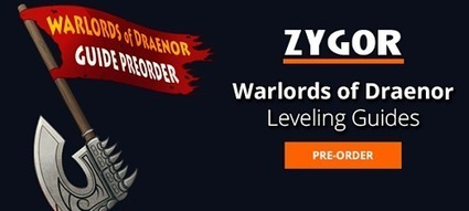 Pre-order Zygor Warlords of Draenor Guide Now! | Video Game Guides | Scoop.it