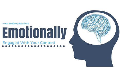 How To Keep Readers Emotionally Engaged To Your Content | The Perfect Storm Team | Scoop.it