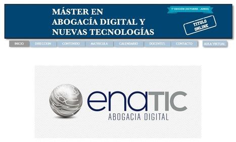 Máster en Abogacía Digital y Nuevas Tecnologías ENATIC - USAL | Informática Educativa y TIC | Scoop.it