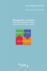 Regards croisés sur les métiers des sciences de l'information - Éditions KLOG | Catalogue | Scoop.it