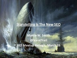 Storytelling Is The New SEO [Raleigh SEO Meetup 3.26]