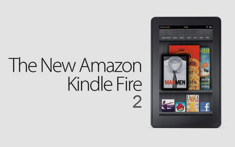Amazon Kindle Fire 2: Retooled tab coming to battle the Nexus 7 ... | Amazon Kindle | Scoop.it