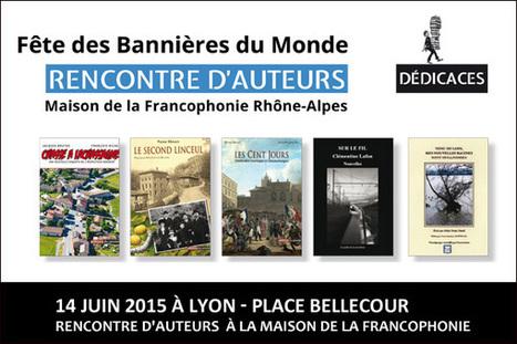 14 juin 2015 - Rencontre d'auteurs Lyon Place Bellecour | Romans régionaux BD Polars Histoire | Scoop.it
