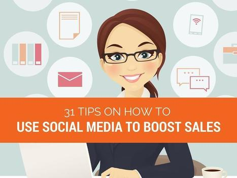 31 Tips on How to Use Social Media to Boost Sales | Tech for small-medium size business | Scoop.it