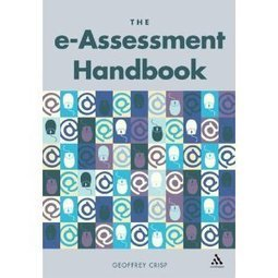 e-Assessment Handbook – Geoffrey Crisp – Where have you been all mylife | e-Assessment in Further and Higher Education | Scoop.it
