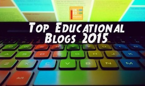 Top Educational Blogs 2015 – UKEdChat.com | PTp | Scoop.it