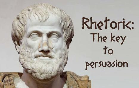 Rhetoric: 2,000 Years of Powerful Persuasion | Towards to the Dark Side: 10, 9, 8, 7.... | Scoop.it
