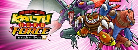 Get Super Kaiju Hero Force on iBooks For Free « 3 Million Years | The many ways authors are using Apple's iBooks Author and iBooks2 | Scoop.it