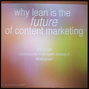 Why lean is the future of content marketing #SM...
