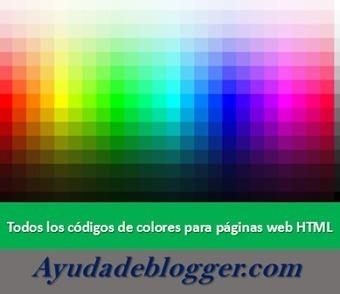 Todos los códigos de colores para páginas web HTML│@ayudadeblogger | Contar con TIC | Scoop.it