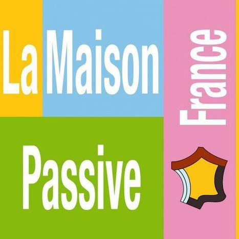 La Maison Passive rejoint le réseau Construction21 - Construction21 | Idées d'Architecture | Scoop.it