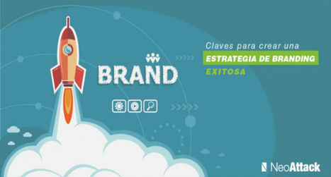 Claves para una estrategia de branding exitosa | Xianina Social Media | Scoop.it