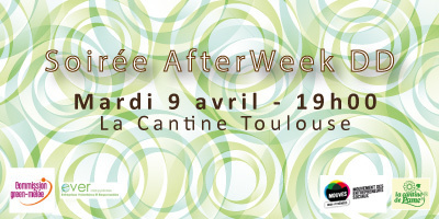 Soirée AfterWeek DD le 9 avril 2013 dès 19h00 à La Cantine Toulouse | La Cantine Toulouse | Scoop.it