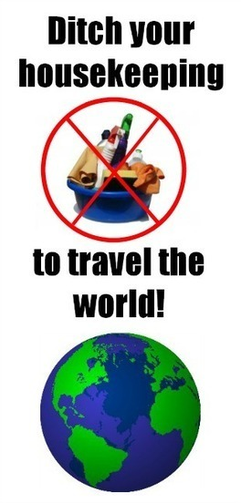 Ditch your housekeeping to travel the world! - Wonderful Wanderings | From WonderfulWanderings.com | Scoop.it