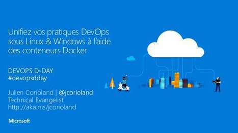 DevOps D-DAY - Containers Windows & Linux | Docker (French) | Scoop.it