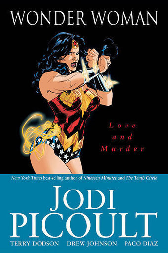 Wonder Woman: Love and Murder by Jodi Picoult | Senior Seminar- Women, Comics, and WWII | Scoop.it