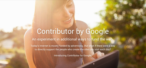 Contributor by Google : payer pour soutenir les éditeurs de contenu et ne plus voir les publicités - Geeks and Com' | Services&Technologies | Scoop.it