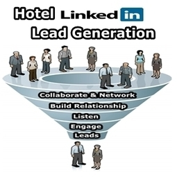 How To Take Charge Of Your Hotels LinkedIn Lead Generation | Tourism Social Media | Scoop.it