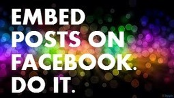 How to Make the Most of Facebook's New Embedded Posts Feature   The Social Skinny   Social Media   Scoop.it