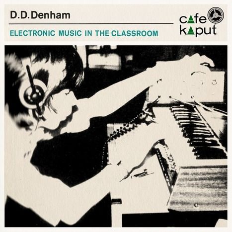 "SCHOOL OF HAUNTOLOGY - D.D. Denham's ""Electronic Music in the Classroom"" 
