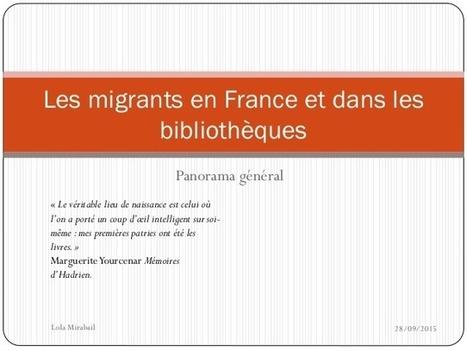 Les migrants en France et dans les bibliothèques | Bibliothèques et social | Scoop.it